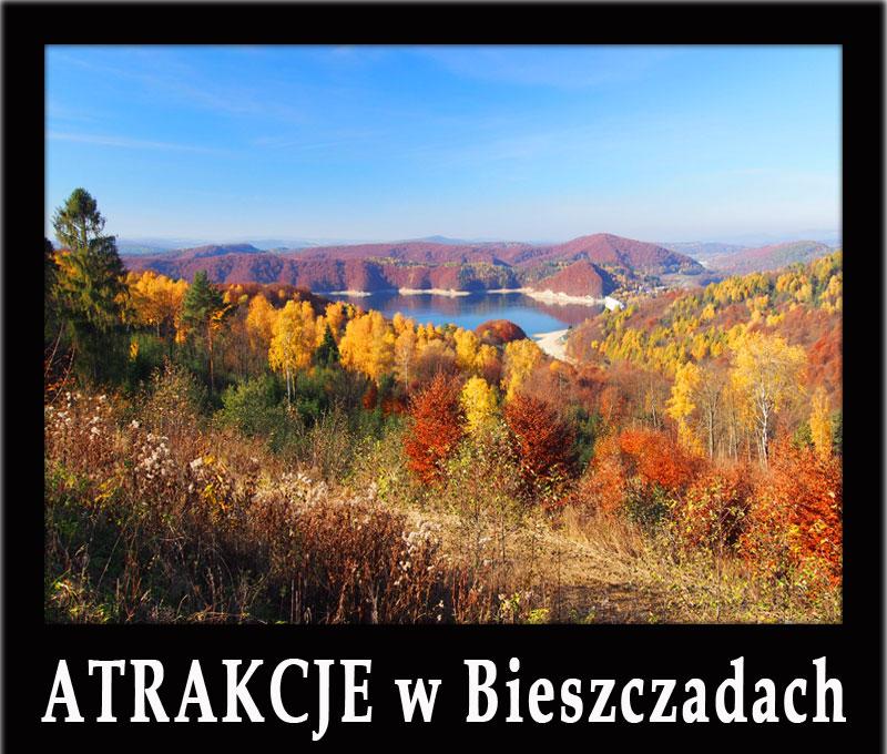 ATRAKCJE w Bieszczadach - połoniny, skansen, Zalew Soliński, Polańczyk, Wetlina, Ustrzyki, Cisna, Solina, Komańcza, Lesko - najlepsze produkty i wycieczki!