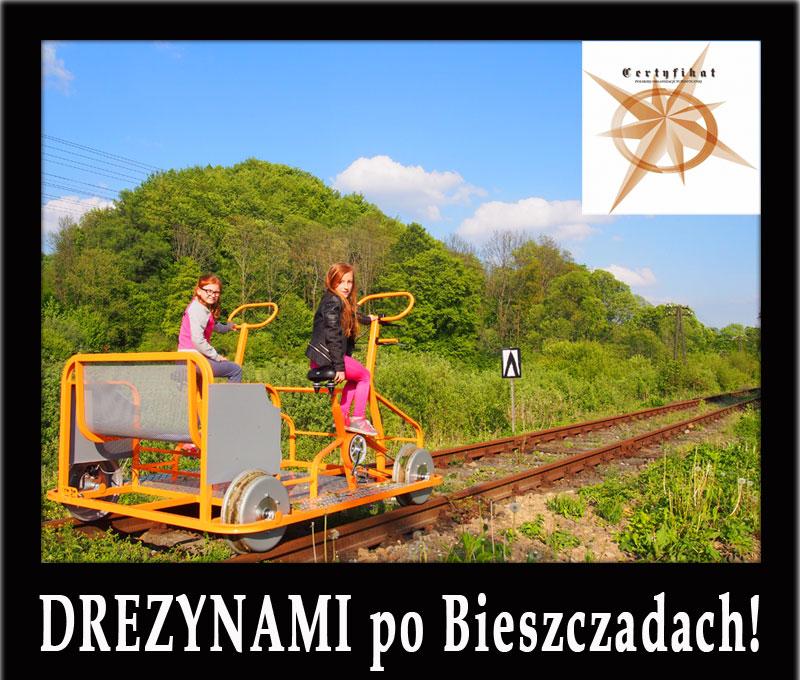 DREZYNAMI po Bieszczadach! - wycieczka 1-dniowa - Najlepszy Produkt Turystyczny Podkarpacia 2015!