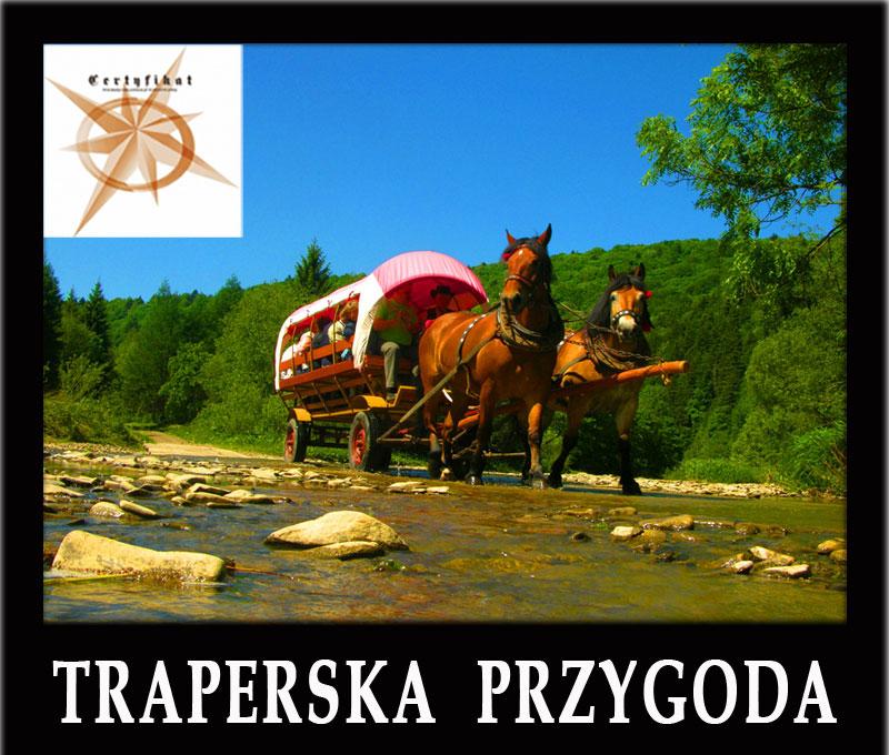 TRAPERSKA PRZYGODA wycieczki po Bieszczadach wycieczka 1-dniowa - Najlepszy Produkt Turystyczny Podkarpacia 2012!
