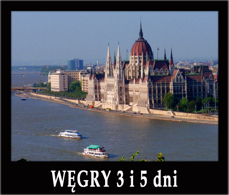 Wycieczki WĘGRY 3 i 5 dni - Sarospatak, Tokaj, Miszkolc, Budapeszt, Eger, najciekawsze zabytki, baseny i wino!