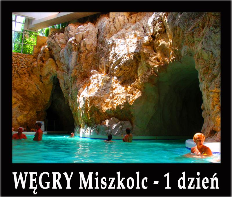 Węgry MISZKOLC wycieczka 1-dniowa z Bieszczad: Sarospatak, Miszkolc Tapolca, degustacja win i golonki w chlebach
