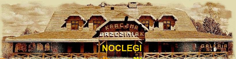 Karczma Brzeziniak Przysłup - noclegi i dobra kuchnia