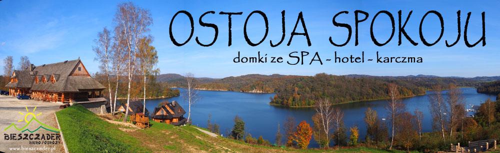 OSTOJA SPOKOJU karczma - hotel - domki nad Zalewem Solińskim Olchowiec