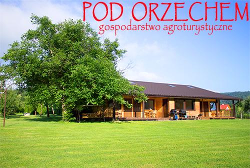 Noclegi POD ORZECHEM tanie noclegi Mokre na pograniczu Bieszczad i Beskidu Niskiego