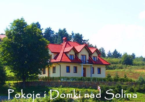 Pokoje i domki w centrum POLAŃCZYK na widokowych wzgórzu - ul. Bieszczadzka 111