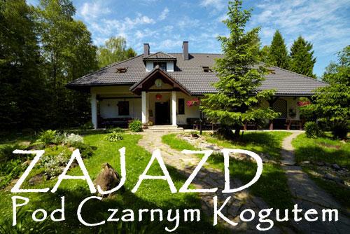 Zajazd Pod Czarnym Kogutem - restauracja i noclegi w Czarnej w Bieszczadach