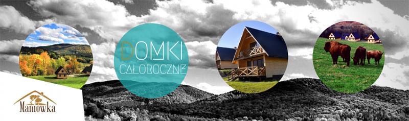 Domki MANIÓWKA w cichym miejscu w połowie drogi między Komańczą, a Cisną