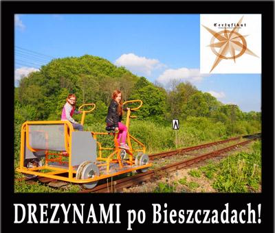 Wycieczka jednodniowa DREZYNAMI po Bieszczadach!, czyli wycieczka po Wielkiej Obwodnicy z najważniejszymi atrakcjami