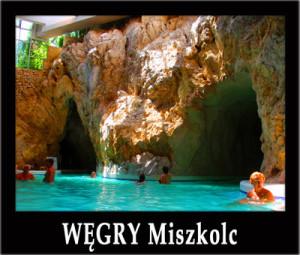 WĘGRY MISZKOLC - wycieczka jednodniowa z Bieszczad z basenami termalnymi w jaskiniach, zwiedzaniem Sarospataku oraz degustacją win z golonkami.