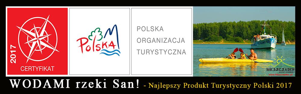 WODAMI rzeki San! - wycieczka jednodniowa po Bieszczadach będąca Najlepszym Produktem Turystycznym Polski 2017.