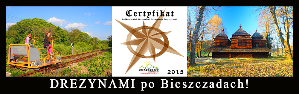 DREZYNAMI po Bieszczadach - wycieczka Najlepszy Produkt Turystyczny Podkarpacia 2015