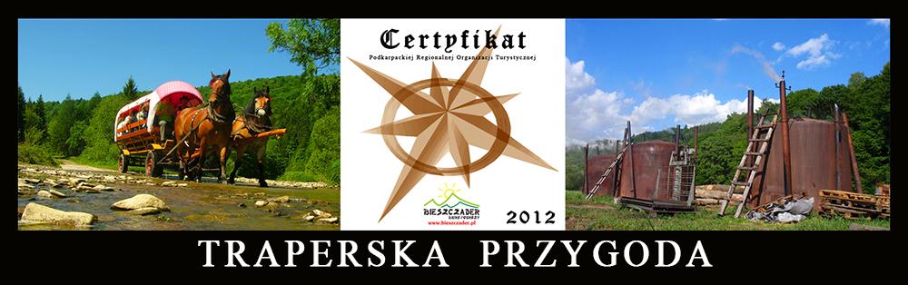 TRAPERSKA PRZYGODA - wycieczka jednodniowa po Bieszczadach będąca Najlepszym Produktem Turystycznym Podkarpacia 2012.