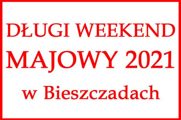 Długi weekend majowy 2021 w Bieszczadach i w Województwie Podkarpackim - jakie atrakcje otwarte w związku z pandemią koronawirus covid-19